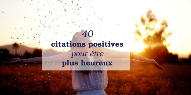 citations positives être plus heureux