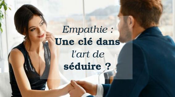 empathie art de séduire
