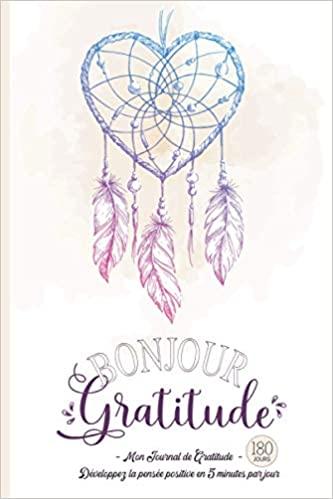 Bonjour Gratitude - Mon Journal de Gratitude