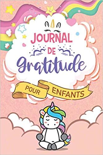 Mon journal de gratitude pour enfants: Carnet de gratitude pour enfants à compléter