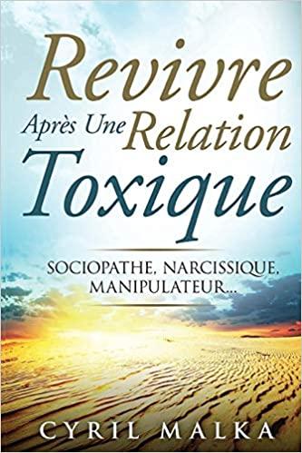 livre Revivre Après Une Relation Toxique Sociopathe, Narcissique, Manipulateur