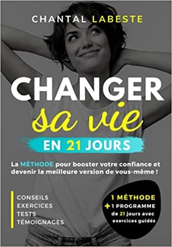CHANGER SA VIE EN 21 JOURS