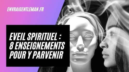 Eveil spirituel : 8 enseignements pour y parvenir